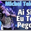 Ai Se Tu Pego -  Michel Telo