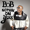 B.o.B - Nothin' On You (feat. Bruno Mars)