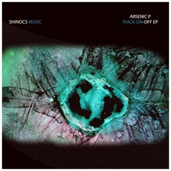 Arsenic P - PJack On (Original Mix) [Shinocs Music]