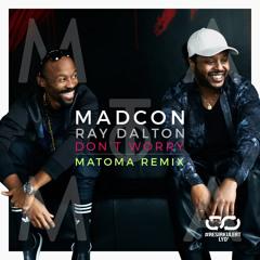 Madcon feat. Ray Dalton - Don´t Worry (Matoma Remix)