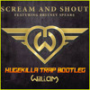 Will.i.am x Britney Spears - Scream And Shout (Hugekilla Trap Bootleg)