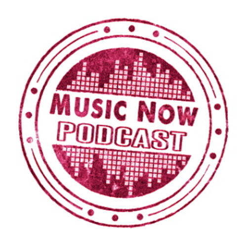Music Now Podcast Episode #3