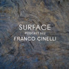 Surface Podcast | 002 - Franco Cinelli
