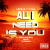 All I Need Is You x Epic Love Mix | LECRAE ft J Paul