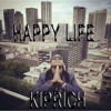 KIPRICH + HOT UP - HAPPY LIFE OUT A ROAD RECORDS