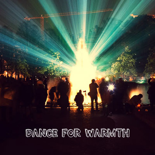 Dance For Warmth