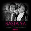 Americo & Olga Tañon - Basta Ya - Julio - 2015.Mp3