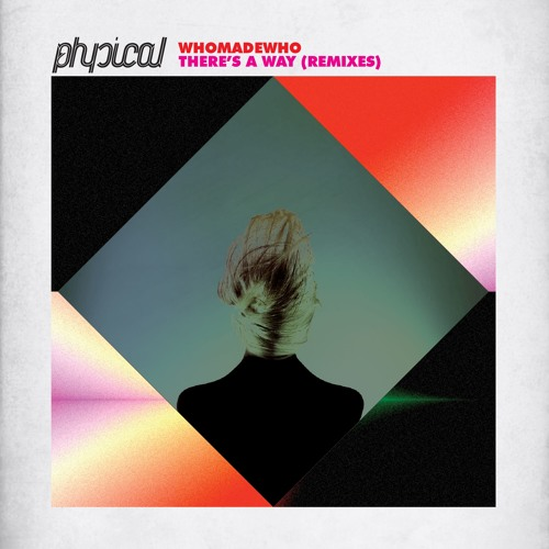 WhoMadeWho - There's A Way (Jazzuelle Remix) [Get Physical] - SNIPPET
