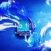 【歌ってみた】no title ~Yusukekira Arrange~ 【かな☆】