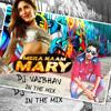 Mera Naam Mary (Brothers) dj vaibhav in the mix