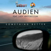The Debut - Audien & Lady Antebellum - Something Better @fkstation