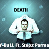 Death Ft Stepz Parma  {J - Mix}
