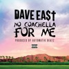 Dave East - No Coachella For Me [prod by Automatik Beats]
