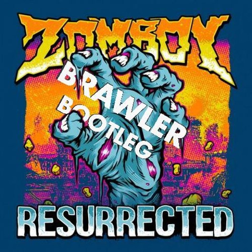 Download Zomboy - Resurrected (Brawler Bootleg) 4k freebie