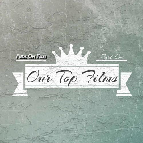 Our Top Films Part 1