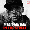 Meridian Dan - In The Street