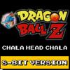 Dragon Ball Z - Chala Head Chala (8-bit Version)