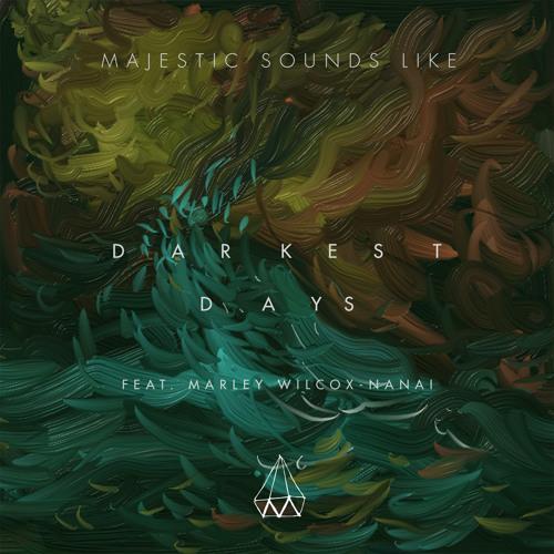 Darkest Days (feat. Marley Wilcox-Nanai)