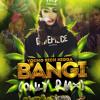 Bangi (Only Remix)