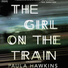 The Girl on the Train by Paula Hawkins, read by Clare Corbett, Louise Brealey, India Fisher