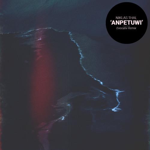 Anpetuwi (Evocativ Remix)