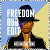 Pharrell - Freedom (Nothing But Funk Dub Edit) [FREE DOWNLOAD]