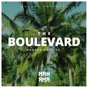 The Boulevard (Bootleg) by Mahama