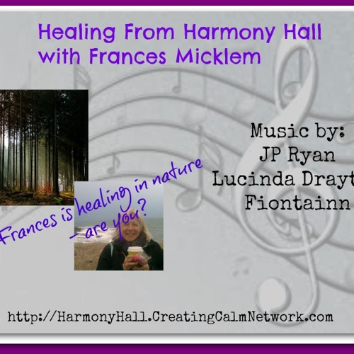 Healing From Harmony Hall with Frances - Retreat to Nature