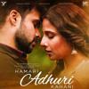 Hamari Adhuri Kahani - Humnava (Remix)Raj