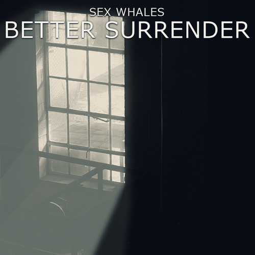 Sex Whales - Better Surrender