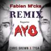 Chris Brown-Tyga Ayo [Fabien M'cka Remix]+[FREE DOWNLOAD]