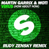 Martin Garrix & MOTi - Virus (How About Now) (Rudy Zensky Remix)