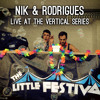 Nik & Rodrigues Live Set for The Little Festival at Vertical Series 11.7.15