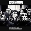 Me And My Goonz - (Produced By ANEWDEMENSION)