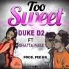 Duke(D2) - Too Sweet Ft Shatta Wale(Prod By PEE Gh)