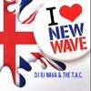 New Wave 80s Flash Back Mix-DJ RJ Nava &  The T.A.C.