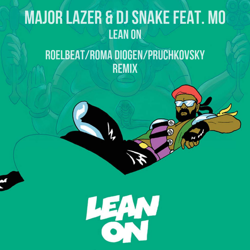 Major Lazer & DJ Snake feat. MØ - Lean On (RoelBeat, Pruchkovsky & Roma Diogen Edit)