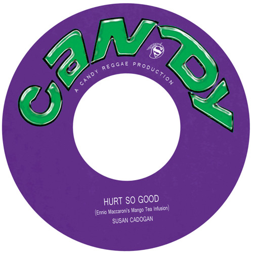 "7"" Susan Cadogan - Hurt So Good (Ennio Maccaroni's Mango Tea Infusion)"