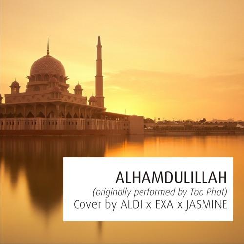 Alhamdulillah (Cover by Aldi x Exa x Jasmine)