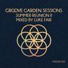 """Groove Garden Sessions  """"Summer Reunion II""""  mixed by Luke Fair - Episode 055"""