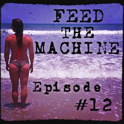 Feed The Machine Episode #12 - Kylie Gamelier