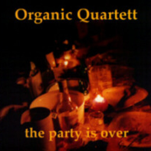 Organic Quartett - The party is over