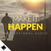 Make it Happen ft. Eric Thomas & Les Brown