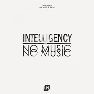 No Music (Original Mix) by Intelligency