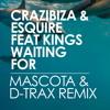 eSQUIRE & Crazibiza ft. Kings - Waiting For (Mascota & D-Trax Rmx)[Pornostar Records] OUT 03/08/2015