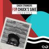 "Chuck Strangers - ""For Chuck's Sake"" (Freestyle) -  [Prod by. Chuck Strangers]"