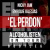 Nicky Jam & Enrique Iglesias - El Perdon (Alcoholisten On Tour Bootleg)