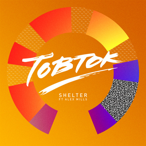 Tobtok - Shelter ft. Alex Mills