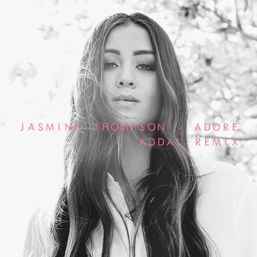 Jasmine Thompson - Adore (Addal Remix)