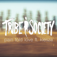 Tribe Society Pain Told Love Artwork